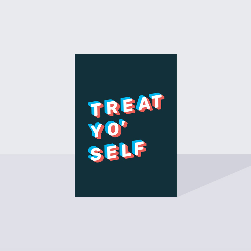 Treat Yo'self